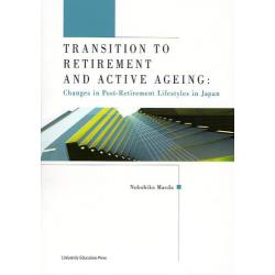 TRANSITION TO RETIREMENT AND ACTIVE AGEING Changes in Post‐Retirement Lifestyles in Japan