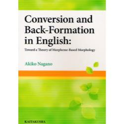 Conversion and Back‐Formation in English Toward a Theory of Morpheme‐Based Morphology