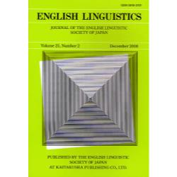 ENGLISH LINGUISTICS JOURNAL OF THE ENGLISH LINGUISTIC SOCIETY OF JAPAN Volume25Number2(2008December)
