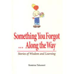 Something You Forgot…Along the Way Stories of Wisdom and Learning
