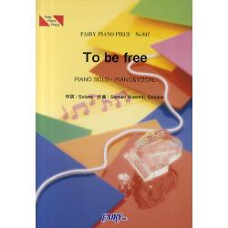 To be free PIANO SOLO・PIANO&VOCAL [FAIRY PIANO PIECE No.847]