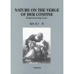 NATURE ON THE VERGE OF HER CONFINE Experiencing Lear