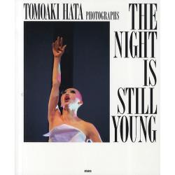 THE NIGHT IS STILL YOUNG TOMOAKI HATA PHOTOGRAPHS