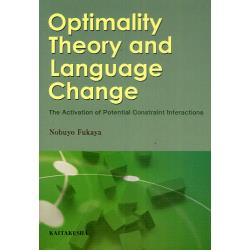 Optimality Theory and Language Change The Activation of Potential Constraint Interactions