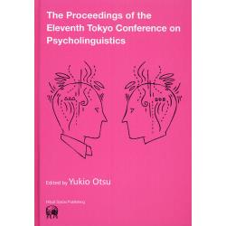 The Proceedings of the Eleventh Tokyo Conference on Psycholinguistics