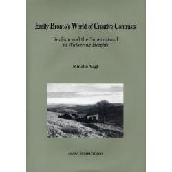 Emily Bronte's World of Creative Contrasts Realism and the Supernatural in Wuthering Heights