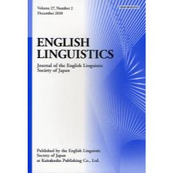 ENGLISH LINGUISTICS Journal of the English Linguistic Society of Japan Volume27Number2(2010December)