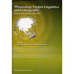 PhraseologyCorpus Linguistics and Lexicography Papers from Phraseology 2009 in Japan