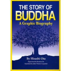 THE STORY OF BUDDHA A Graphic Biography
