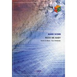 楽譜 ROCK ME BABY THE [BAND PIECE SERIE1290]