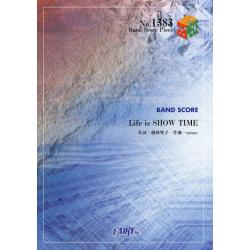 Life is SHOW TIME 鬼龍院翔 [BAND SCORE PIECE No.1383]