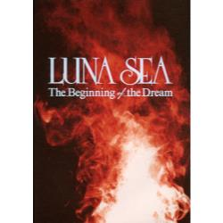 LUNA SEA The Beginning of the Dream