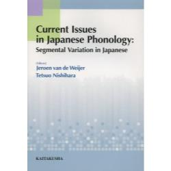 Current Issues in Japanese Phonology Segmental Variation in Japanese