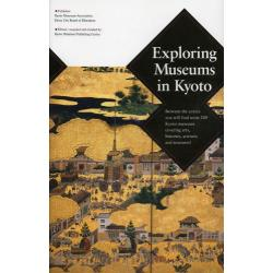 Exploring Museums in Kyoto Between the covers you will find some 200 Kyoto museums covering artshistoriessciences and treasure