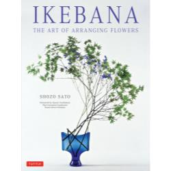 IKEBANA THE ART OF ARRANGING FLOWERS