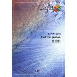 Get the groove [BAND SCORE PIECE No.1460]