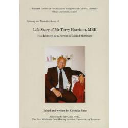 Life Story of Mr Terry HarrisonMBE His Identity as a Person of Mixed Heritage [Memory and Narrative Series 6]