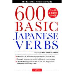 日本語基本動詞600語 The Essential Reference Guide