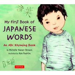 My First Book of JAPANESE WORDS An ABC Rhyming Book