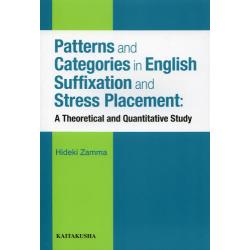 Patterns and Categories in English Suffixation and Stress Placement A Theoretical and Quantitative Study