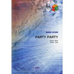 PARTY PARTY [BAND SCORE PIECE No.1566]