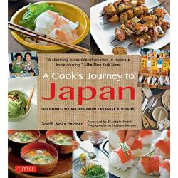 A Cook's Journey to Japan 100 Homestyle Recipes from Japanese Kitchens Fish Tales and Rice Paddies PB版