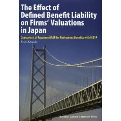 The Effect of Defined Benefit Liability on Firms'Valuations in Japan Comparison of Japanese GAAP for Retirement Benefits with IA