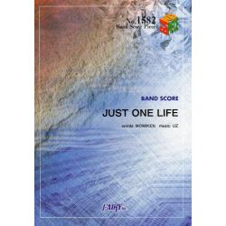JUST ONE LIFE [BAND SCORE PIECE No.1582]