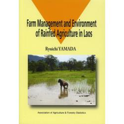 Farm Management and Environment of Rainfed Agriculture in Laos