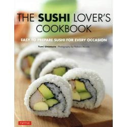 THE SUSHI LOVER'S COOKBOOK Easy‐to‐prepare Sushi for Every Occasion PB