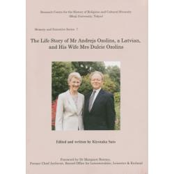 The Life Story of Mr Andrejs Ozolinsa Latvianand His Wife Mrs Dulcie Ozolins [Memory and Narrative Series 7]